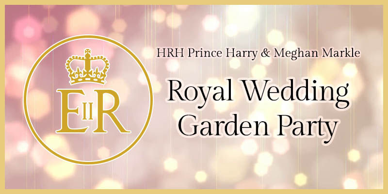 HRH Prince Harry & Meghan Markle - Royal Wedding Garden Party